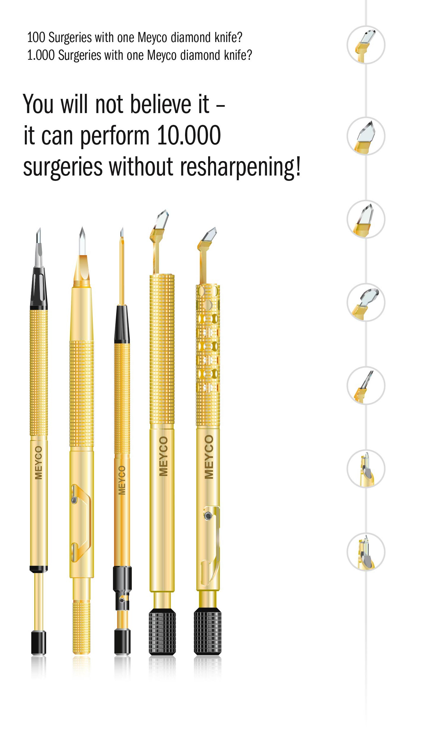100 Surgeries with one Meyco diamond knife?1.000 Surgeries with one Meyco diamond knife?You will not believe it –